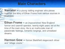 ethan frome by edith wharton ppt  main characters narrator a young ing engineer who pieces together the story of ethan