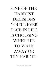 Decision Quotes Custom Truth Hard Decision Quotes Friendship Quotes