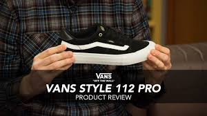 vans 112. vans style 112 pro skate shoe review - rollersnakes.co.uk