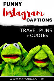 100 Best Travel Puns Funny Instagram Captions Maps N Bags