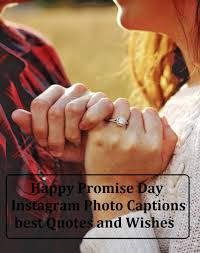 50 Happy Promise Day Instagram Photo Captions Best Quotes And
