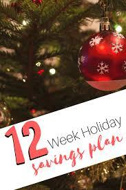 Christmas Savings Plan Chart Simple 12 Week Holiday Savings Plan