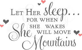Little Girl Quotes Impressive Baby Girl Quotes Let Her Sleep For When She Wakes