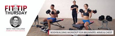 bodybuilding workout for beginners arms and chest