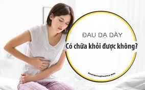 Mắc bệnh đau dạ dày liệu có chữa khỏi được không?