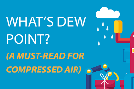 Whats Dew Point A Must Read For Compressed Air