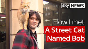 How I met A Street Cat Named Bob - YouTube