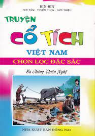Truyện Cổ Tích Việt Nam Chọn Lọc Đặc Sắc Ba Chàng Thiện Nghệ