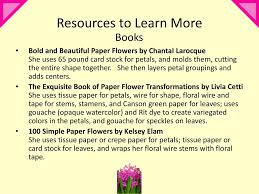 The Exquisite Book Of Paper Flower Transformations April Showers Bring May Paper Flowers Ppt Download