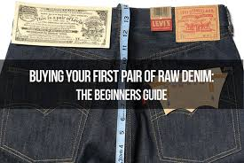 Baldwin Denim Size Chart Buying Your First Pair Of Raw Denim The Beginners Guide