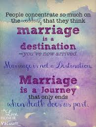 Beautiful Quotes About Love And Marriage Best of Quotes About Love Marriage Is A Journeynot The Destination