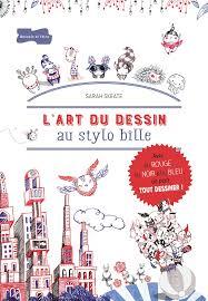 Amazon Fr L Art Du Dessin Au Stylo Bille Sarah Skeate Livres