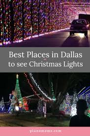Best Places To Look At Christmas Lights In Dallas The Best Places In Dallas To See Beautiful Christmas Lights