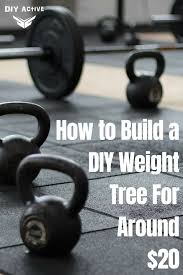 build it diy weight tree for around 20 august 27 2018