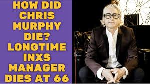 How did Chris Murphy die? Longtime INXS ...