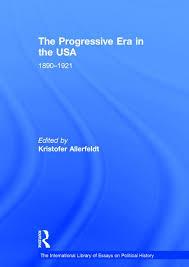 the progressive era in the usa crc press book the progressive era in the usa 1890 1921