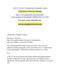 Adj 275 week 7 checkpoint polygraph testing by happy1179 - issuu