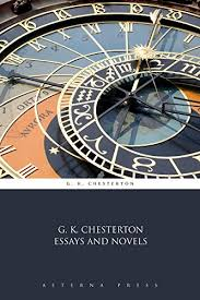 amazon com g k chesterton essays and novels illustrated ebook  g k chesterton essays and novels illustrated by g k chesterton