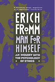 on disobedience and other essays erich fromm  man for himself an inquiry into the psychology of ethics