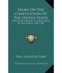 essay on the us constitution convention and ratification creating  essay about the constitution of the united states essays on the essays on the constitution of