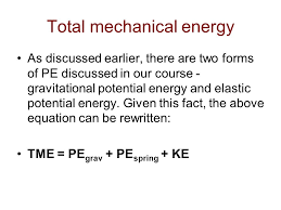 total mechanical energy as discussed earlier there are two forms of pe discussed in our