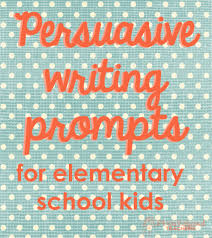 high school persuasive writing prompts for elementary school kids  persuasive high school 17 middle school persuasive essay topics middle school persuasive