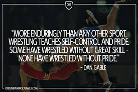 Dan Gable Quotes Fascinating Famous Quotes About Wrestling On QuotesTopics
