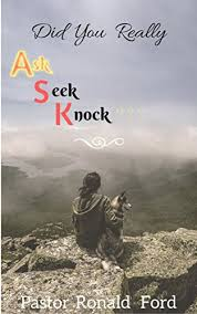 DID YOU REALLY ASK ??? (Ask Seek Knock Series by Ronald Ford) - Kindle  edition by Ford, Ronald and Carla. Religion & Spirituality Kindle eBooks @  Amazon.com.