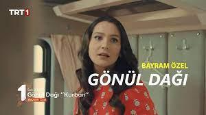 Gönül Dağı Bayram Özel Tek Parça Full İzle | TRT 1 Gönül Dağı TRT izle video