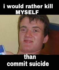 Kill myself meme | Funny Dirty Adult Jokes, Memes & Pictures via Relatably.com