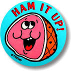 ham it up