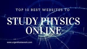 top best websites to study physics online urgent homework blog online physics help websites