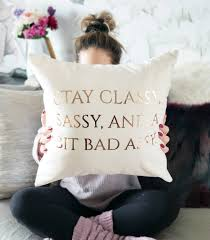 Stay Classy Throw Pillow Rose Gold Slipcover With Quotes