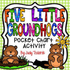 Five Little Groundhogs A Counting Pocket Chart Activity