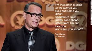 Enjoy the top 156 famous quotes, sayings and quotations by tom hanks. Quotes About Tom Hanks 78 Quotes