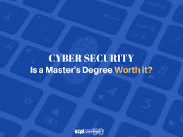 is a master s degree in cyber security worth it is a master s degree in cybersecurity worth it