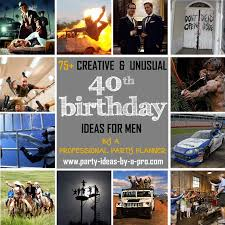 so check out some of the more creative and unusual group activties and experiences below that lend themselves to a 40th birthday celebration for men