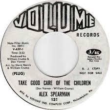 Alex Spearman – Take Good Care Of The Children / (Baby) Don't Take ...
