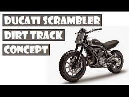 ducati scrambler dirt track concept when off road grunt meets