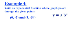 example 4 write an exponential function whose graph p through the given points