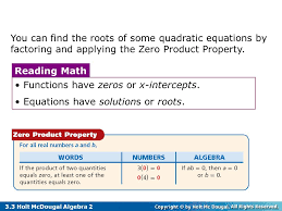 you can find the roots of some quadratic equations by factoring and applying the zero