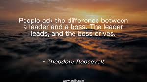 Good Morning Boss Quotes Best of People Ask The Difference Betw By Theodore Roosevelt InBlix