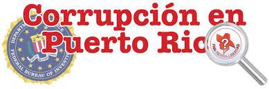 Resultado de imagen para corrupción puerto rico fbi