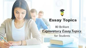 best essay ideas for exploratory writing good topics for exploratory essays