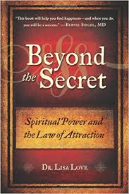 beyond the secret spiritual power and the law of attraction dr  beyond the secret spiritual power and the law of attraction dr lisa love 9781571746726 com books