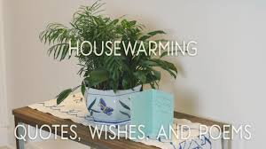 Housewarming Quotes Wishes And Poems Berkshire And Home Ideas