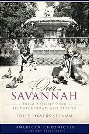 Our Savannah: From Ardsley Park to Twickenham and Beyond (American  Chronicles): Stramm, Polly Powers: 9781596297647: Amazon.com: Books