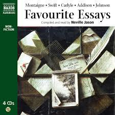 addison and steele essays custom essays top custom essay writing  favourite essays an anthology selections naxos audiobooks