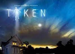 Taken, 2002 TV mini- series by Steven Spielberg