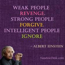 Revenge Forgive Ignore Albert Einstein Quotes
